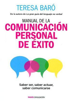 MANUAL DE LA COMUNICACION PERSONAL DE EXITO. SABER SER SABER ACTUAR SABER COMUNICARSE