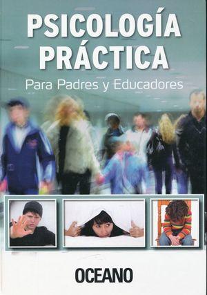 PSICOLOGIA PRACTICA PARA PADRES Y EDUCADORES / PD.