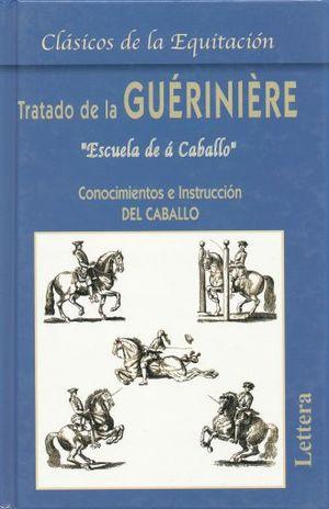 TRATADO DE LA GUERINIERE. CONOCIMIENTO E INSTRUCCION DEL CABALLO