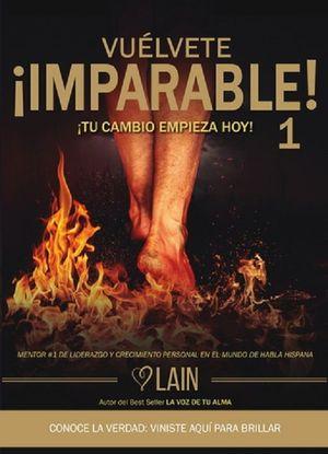 Vuélvete ¡imparable! / vol. 1