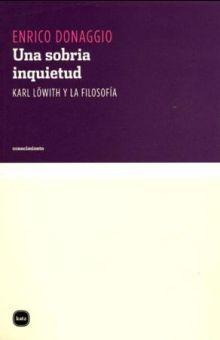 UNA SOBRIA INQUIETUD. KARL LOWITH Y LA FILOSOFIA