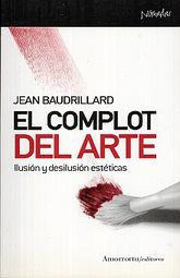 COMPLOT DEL ARTE, EL. ILUSION Y DESILUSION ESTETICAS