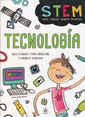 TECNOLOGIA STEAM. JUEGOS ACTIVIDADES Y TEMAS CURIOSOS PARA EL APRENDIZAJE TECNOLOGICO / PD.