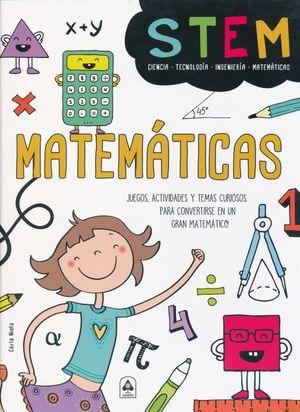 MATEMATICAS STEM. JUEGOS ACTIVIDADES Y TEMAS CURIOSOS PARA CONVERTIRSE EN UN GRAN MATEMATICO / PD.