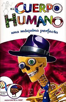 CUERPO HUMANO, EL. UNA MAQUINA PERFECTA / PD.