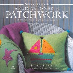 APLICACIONES DE PATCHWORK. 25 PROYECTOS ACTUALES EXPLICADOS PASO A PASO / PD.