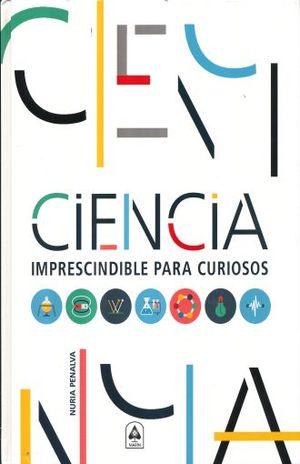 CIENCIA IMPRESCINDIBLE PARA CURIOSOS / PD.