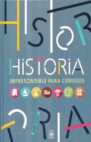 HISTORIA IMPRESCINDIBLE PARA CURIOSOS / PD.