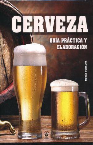 CERVEZA. GUIA PRACTICA Y ELABORACION / PD.