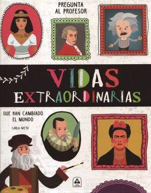 VIDAS EXTRAORIDINARIAS QUE HAN CAMBIADO EL MUNDO / PD.