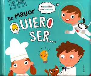 MI GRAN LIBRO CON VENTANAS. DE MAYOR QUIERO SER / PD.