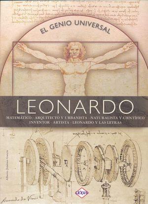 LEONARDO EL GENIO UNIVERSAL. MATEMATICO ARQUITECTO Y URBANISTA NATURALISTA Y CIENTIFICO INVERNTOR ARTISTA LEONARDO Y LAS LETRAS / PD.