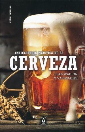 ENCICLOPEDIA DE LA CERVEZA. ELABORACION Y VARIEDADES / PD.