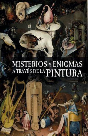 Misterios y enigmas a través de la pintura / pd.