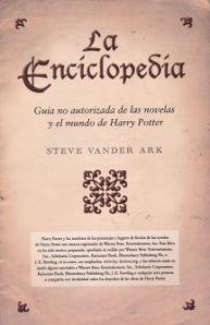 ENCICLOPEDIA, LA. GUIA NO AUTORIZADA DE LAS NOVELAS Y EL MUNDO DE HARRY POTTER