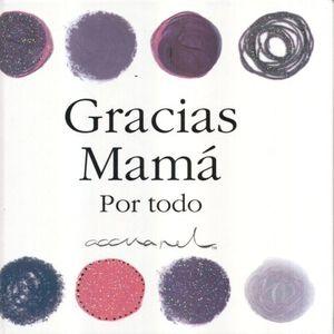 GRACIAS MAMA POR TODO / PD.