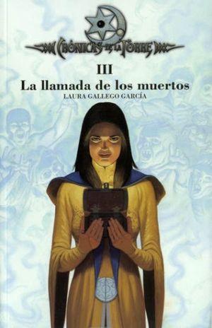CRONICAS DE LA TORRE III. LA LLAMADA DE LOS MUERTOS / 2 ED. / PD.