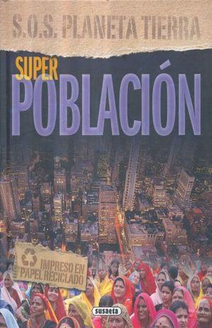 SUPER POBLACION / SOS PLANETA TIERRA / PD.