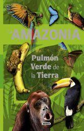 AMAZONIA, LA. PULMON VERDE DE LA TIERRA / PD.