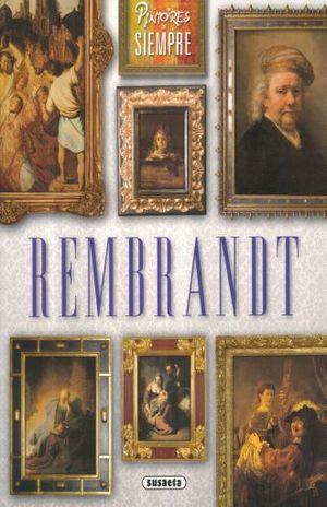 REMBRANDT / PINTORES DE SIEMPRE