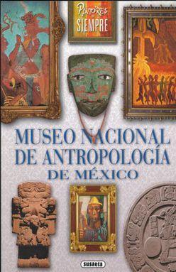 MUSEO NACIONAL DE ANTROPOLOGIA DE MEXICO
