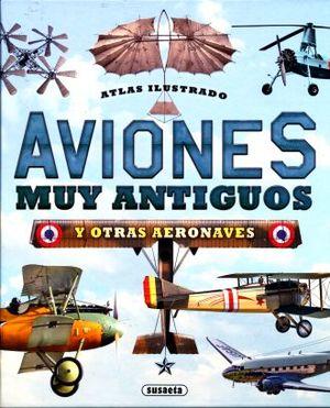 AVIONES MUY ANTIGUOS Y OTRAS AERONAVES. ATLAS ILUSTRADO / PD.