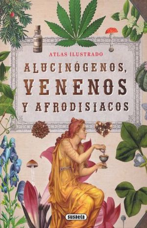 ALUCINOGENOS VENENOS Y AFRODISIACOS. ATLAS ILUSTRADO / PD.