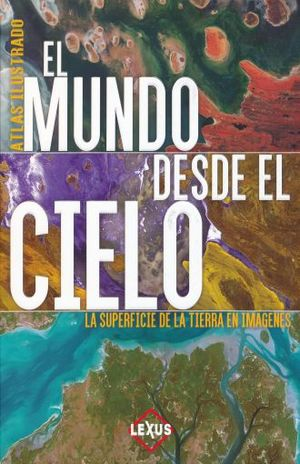 MUNDO DESDE EL CIELO, EL. ATLAS ILUSTRADO / PD.