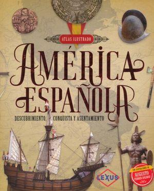 América española. Descubrimiento, conquista y asentamiento / pd.