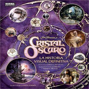 CRISTAL OSCURO. LA HISTORIA VISUAL DEFINITIVA / PD.