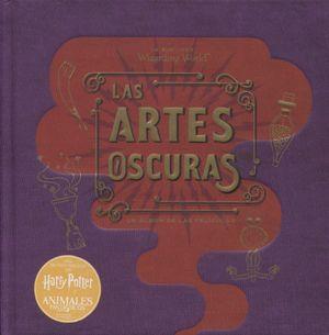J.K. ROWLINGS WIZARDING WORLD. LAS ARTES OSCURAS UN ALBUM DE LAS PELICULAS