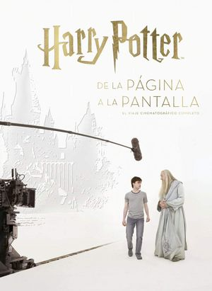 Harry Potter. De la página a la pantalla el viaje cinematográfico completo / pd.