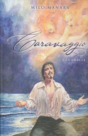 CARAVAGGIO 2. LA GRACIA