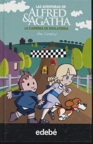 CARRERA DE INGLATERRA, LA / LAS AVENTURAS DE ALFRED Y AGATHA / PD.