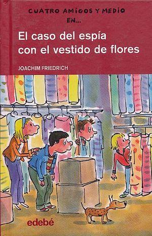 CASO DEL ESPIA CON EL VESTIDO DE FLORES, EL / PD.