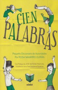 CIEN PALABRAS. PEQUEÑO DICCIONARIO DE AUTORIDADES