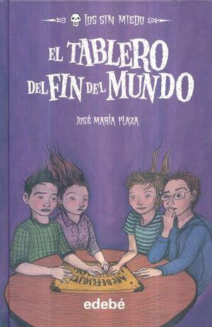 TABLERO DEL FIN DEL MUNDO, EL / LOS SIN MIEDO / PD.