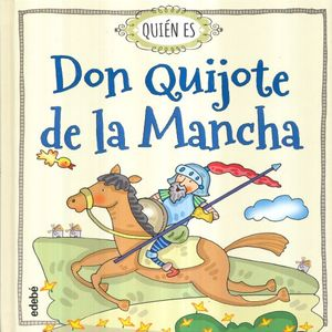 QUIEN ES DON QUIJOTE DE LA MANCHA / 3 ED. / PD.