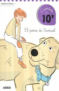 PERRO DE SAMUEL, EL / CUENTOS EN 10 MINUTOS