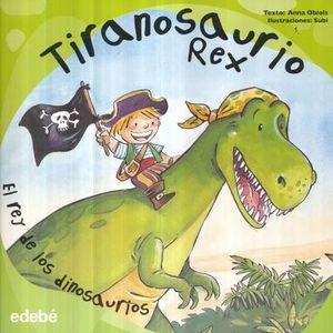 TIRANOSAURIO REX. EL REY DE LOS DINOSAURIOS