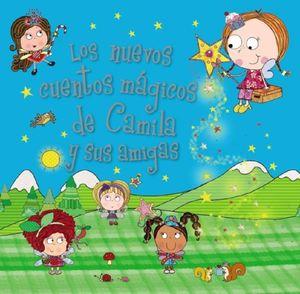 Camila, el hada de los cupcakes. Los nuevos cuentos mágicos de Camila y sus amigas / pd.