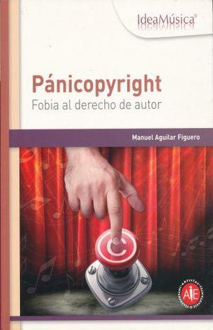 PANICOPYRIGHT. FOBIA AL DERECHO DE AUTOR