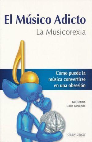 MUSICO ADICTO, EL. LA MUSICOREXIA