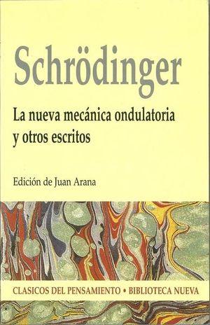 La nueva mecánica ondulatoria y otros escritos