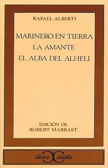 MARINERO EN TIERRA / LA AMANTE / EL ALBA DEL ALHELI