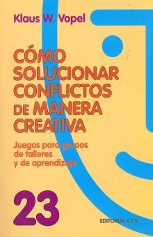 COMO SOLUCIONAR CONFLICTOS DE MANERA CREATIVA