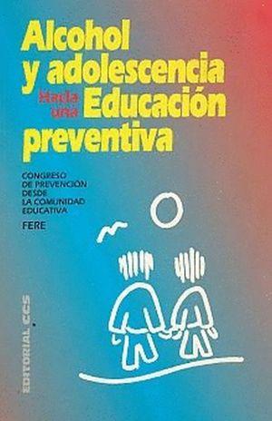 ALCOHOL Y ADOLESCENCIA. HACIA UNA EDUCACION PREVENTIVA