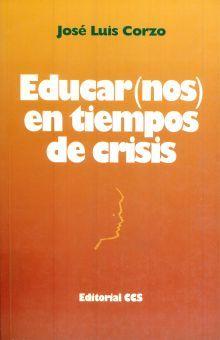 EDUCAR(NOS) EN TIEMPOS DE CRISIS. CLAVES EDUCATIVAS