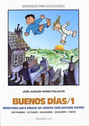 BUENOS DIAS 1. MATERIALES PARA EDUCAR EN VALORES CADA JORNADA ESCOLAR / 4 ED.