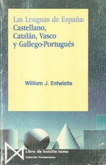 LENGUAS DE ESPAÑA, LAS. CASTELLANO CATALAN VASCO Y GALLEGO PORTUGUES